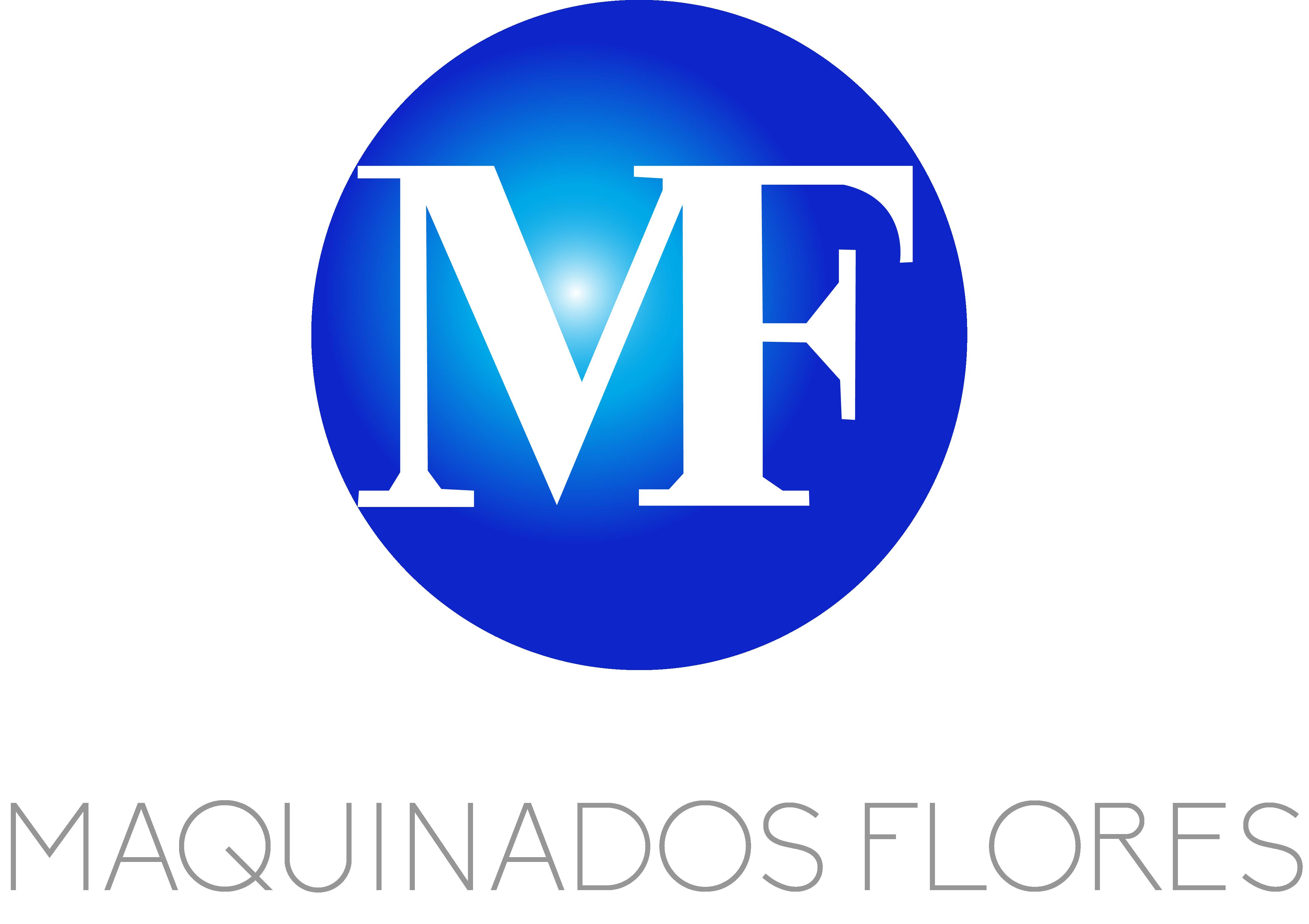 MAQUINADOS FLORES
